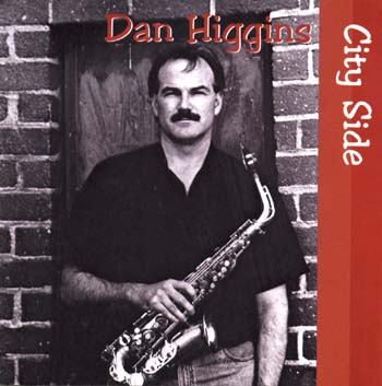 Dan Higgins on City Side CD Cover